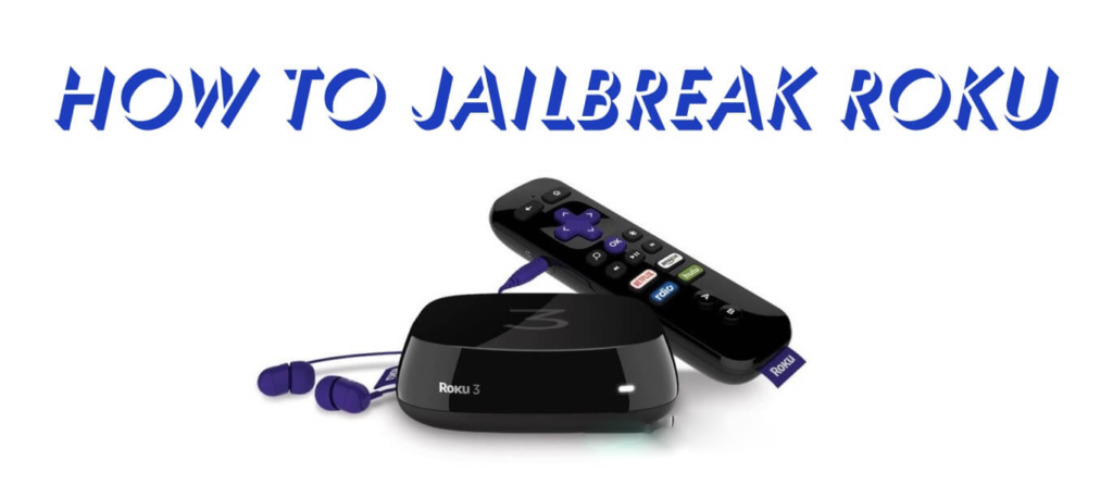 How To Roku JailBreak Device In Simple Steps
