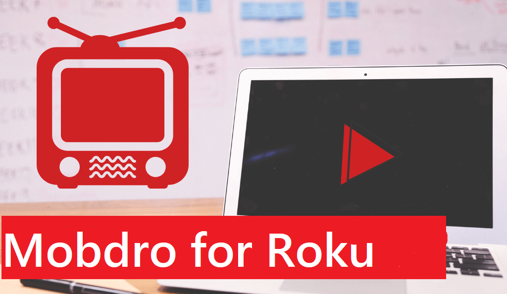 How To Install Mobdro Roku